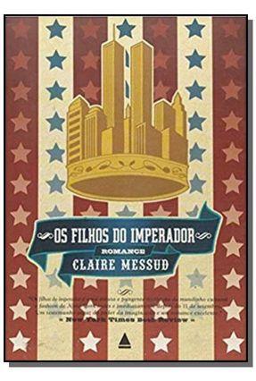 Os Filhos do Imperador - Messud,Claire | Hoshan.org