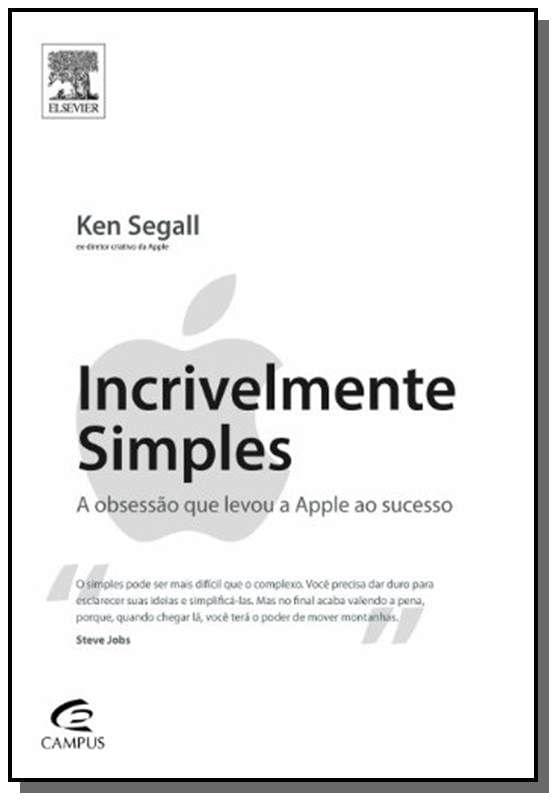 Incrivelmente Simples - a Obsessão Que Levou a Apple ao Sucesso ...