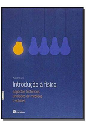 Introdução A Fisica - Aspectos Históricos, Unidades de Medidas e Vetores - Molina,Walter   Hoshan.org