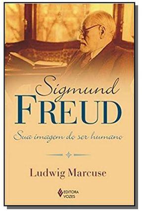 Sigmund Freud : Sua Imagem do Ser Humano - Marcuse,Ludwig   Tagrny.org