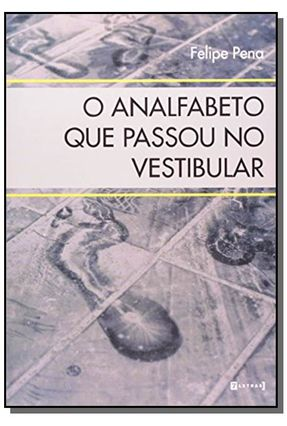 O Analfabeto que Passou no Vestibular - Felipe,Pena | Hoshan.org