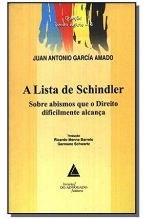 A Lista de Shindler - Sobre Abismos que o Direito Dificilmente Alcança - Amado,Juan Antonio Garcia | Nisrs.org