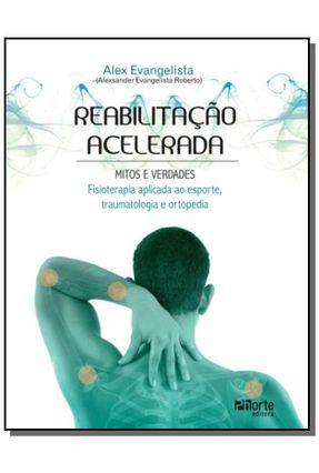 Reabilitação Acelerada - Mitos e Verdades - Roberto,Alexsander Evangelista | Hoshan.org