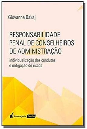 Responsabilidade Penal De Conselheiros Da Administração - Bakaj,Giovanna | Hoshan.org