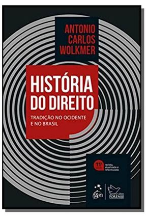 História do Direito - Tradição No Ocidente e No Brasil - 11ª Edição 2019 - Wolkmer,Antonio Carlos | Hoshan.org