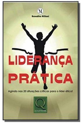 Liderança Prática - Agindo Nas 20 Situações Críticas Para o Líder Ético! - Milioni,Benedito   Hoshan.org