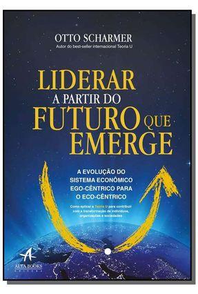 Liderar A Partir do Futuro Que Emerge - Kaufer,Katrin Scharmer,Otto | Nisrs.org