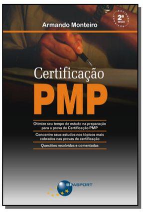 Certificação Pmp - 2ª Ed. - Monteiro,Armando   Tagrny.org