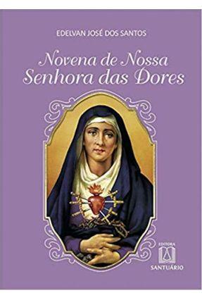 Novena De Nossa Senhora Das Dores - Santos,Edelvan José | Hoshan.org
