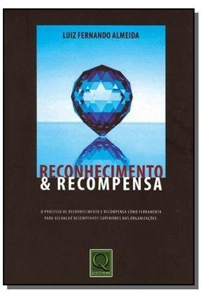 Reconhecimento & Recompensa - Almeida,Luiz Fernando | Hoshan.org