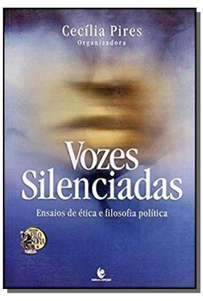 Vozes Silenciadas - Ensaios de Ética e Filosofia Política - Pires,Cecília   Hoshan.org