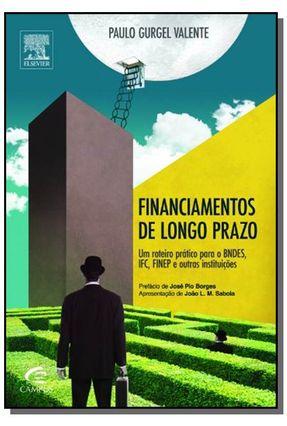 Edição antiga - Financiamento de Longo Prazo - Um Roteiro Prático - Paulo Gurgel Valente   Nisrs.org