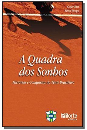 A Quadra Dos Sonhos - Histórias e Conquistas do Tênis Brasileiro - Confederação Brasileira de Tênis pdf epub