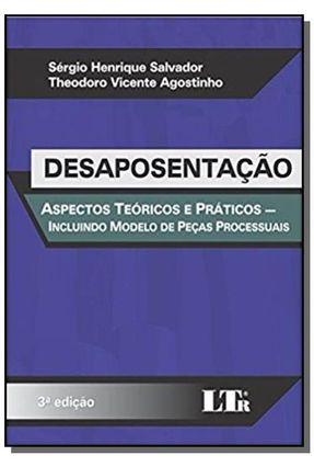 Desaposentação - 3ª Ed. 2015 - Salvador,Sérgio Henrique Vicente Agostinho,Theodoro   Tagrny.org