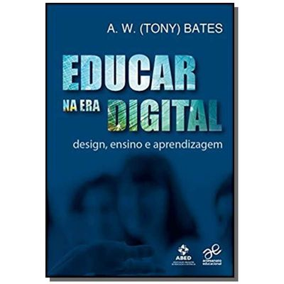 Educar Na Era Digital - Design, Ensino E Aprendizagem
