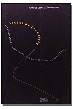 Lições da Escuridão - Neves, Marcos Cesar Danhoni pdf epub