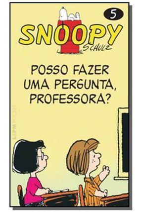 Snoopy 5 - Posso Fazer uma Pergunta Professora? - Schulz | Hoshan.org