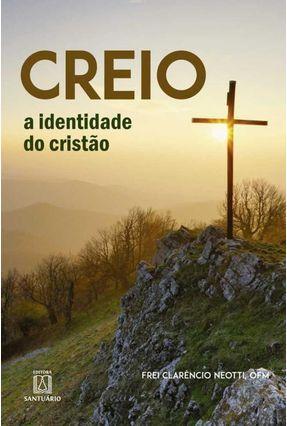 Creio - Neotti,Frei Clarencio | Hoshan.org