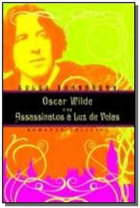 Oscar Wilde e Os Assassinatos À Luz De Velas - Brandreth,Gyles   Hoshan.org