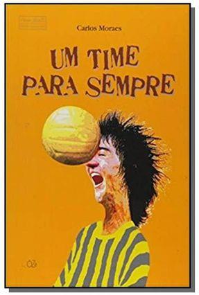 Um Time Para Sempre - Moraes,Carlos   Hoshan.org