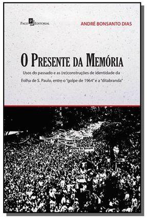 O Presente da Memória - Dias,André Bonsanto pdf epub