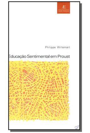 Educação Sentimental Em Proust - Willemart,Philippe | Tagrny.org
