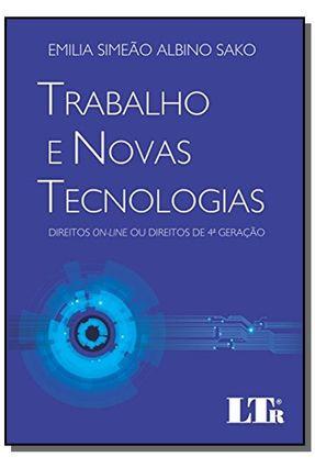 Trabalho e Novas Tecnologias - Direitos On-Line ou Direitos de 4ª Geração - Sako ,Emilia Simeão Albino | Hoshan.org