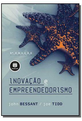 Inovação E Empreendedorismo - Bessant,John Tidd,Joe | Tagrny.org