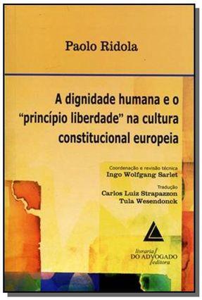 Dignidade Humana e o Princípio Liberdade na Cultura Constitucional Europeia - Ridola,Paolo pdf epub