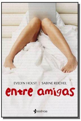Entre Amigas - Reichel,Sylvia Holst,Evelyn | Hoshan.org