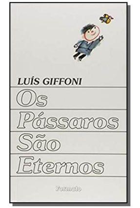 Os Pássaros São Eternos - Conforme a Nova Ortografia - Giffoni,Luis pdf epub