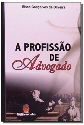 A Profissão De Advogado - Oliveira,Elson Gonçalves de | Tagrny.org