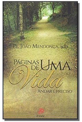 Páginas de Uma Vida - Andar É Preciso - Mendonca,João | Tagrny.org
