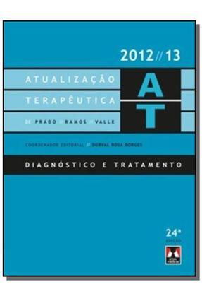 Atualização Terapêutica de Prado, Ramos e Valle: Diagnóstico e Tratamento - 24ª Edição 2013 - Borges,Durval Rosa pdf epub
