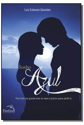 Sonho Azul - Gonzalez , Luiz Estevam | Tagrny.org