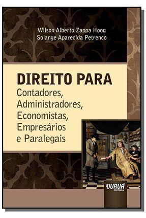 Direito Para Contadores, Administradores, Economistas, Empresários E Paralegais - Solange Aparecida Petrenco WILSON ALBERTO ZAPPA HOOG pdf epub