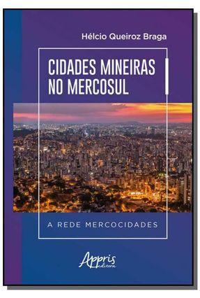 Cidades Mineiras No Mercosul A Rede Mercocidades - Queiroz Braga,Hélcio pdf epub