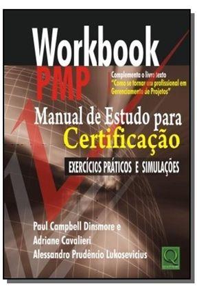 Workbook - Pmp - Manual de Estudo Para A Certificação Exercícios Práticos e Simulações - Dinsmore,Paul Campbell Cavalieri,Adriane Lukosevicius,Alessandro Prudêncio | Hoshan.org