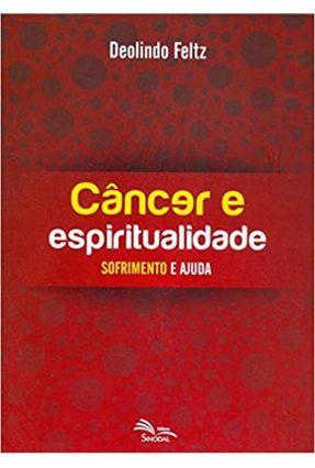 Câncer e Espiritualidade - Sofrimento e Ajuda - Feltz,Deolindo   Hoshan.org