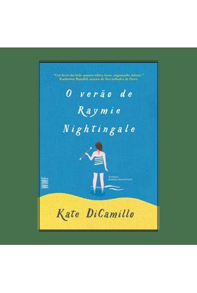 O Verão De Raymie Nightigale - Dicamillo,Kate | Hoshan.org