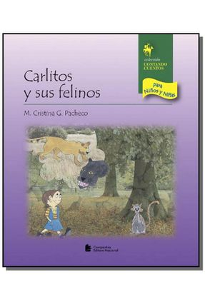Carlitos Y Sus Felinos - Col. Contando Cuentos para Ninos Y Ninas - Pacheco,M. Cristina G. pdf epub