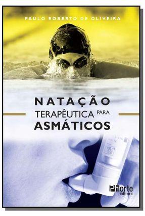 Natação Terapêutica Para Asmáticos - Oliveira,Paulo Roberto de   Hoshan.org