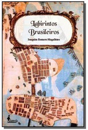 Labirintos Brasileiros - MAGALHAES,JOAQUIM ROMERO   Hoshan.org