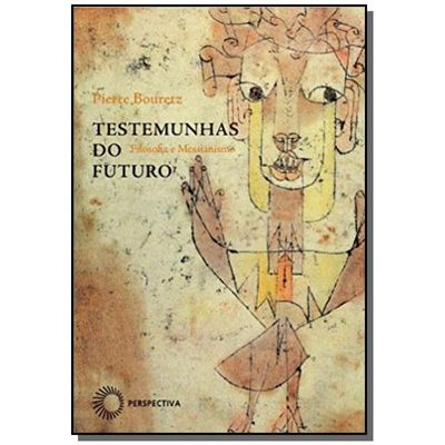 Testemunhas Do Futuro - Filosofia E Messianismo