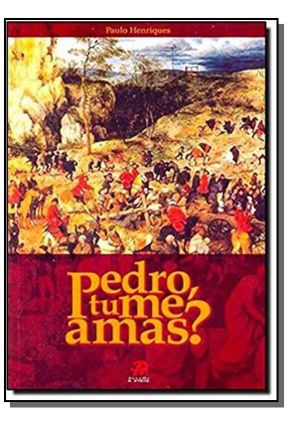 Pedro Tu Me Amas ? - Henrique,Paulo | Nisrs.org