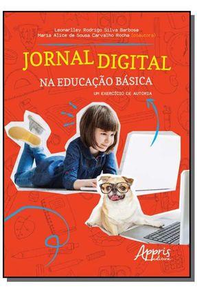 Jornal Digital Na Educação Básica - Um Exercício De Autoria - Rodrigo Silva Barbosa,Leonarlley Rocha,Maria Alice de Sousa Carvalho | Tagrny.org
