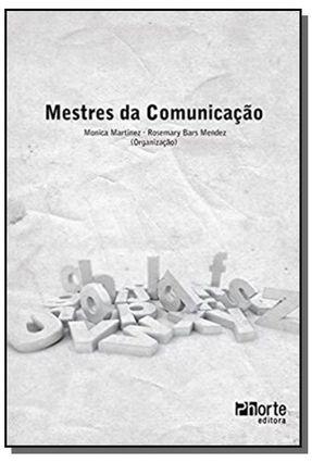Mestres da Comunicação - Mendez,Rosemary Bars Martinez,Monica   Nisrs.org