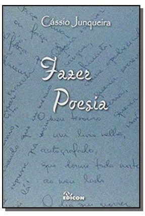 Fazer Poesia - Junqueira,Cássio   Nisrs.org