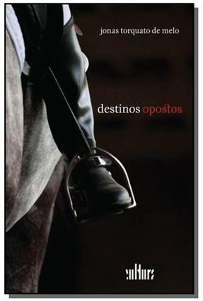 Destinos Opostos - Torquato de Melo,Jonas | Hoshan.org
