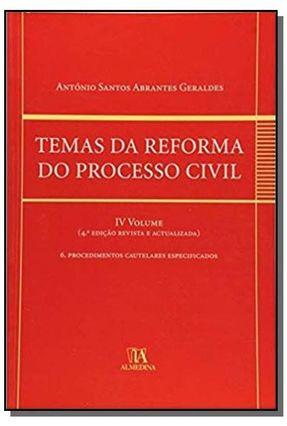 Temas da Reforma do Processo Civil - Volume IV - António Santos Abrantes Geraldes | Hoshan.org